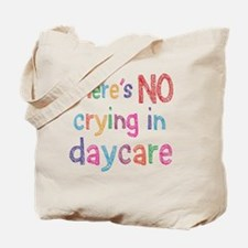 No Crying In Daycare Tote Bag