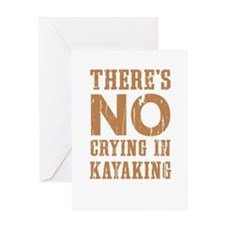 No Crying In Kayaking Greeting Cards