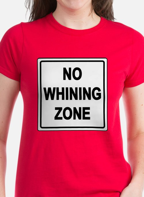 No Whining Zone Tee