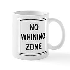 No Whining Zone Mug