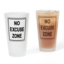 No Excuse Zone Drinking Glass