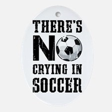 No Crying in Soccer Ornament (Oval)