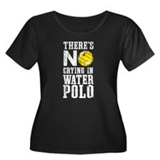 No Crying in Water Polo Plus Size T-Shirt