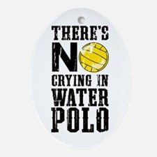 No Crying in Water Polo Ornament (Oval)