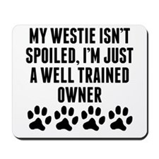 Well Trained Westie Owner Mousepad