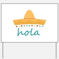 Hola Hat Yard Sign