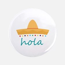 "Hola Hat 3.5"" Button"