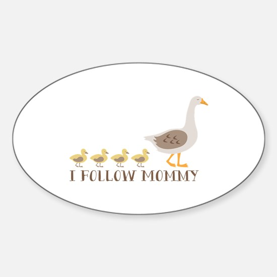 I Follow Mommy Decal
