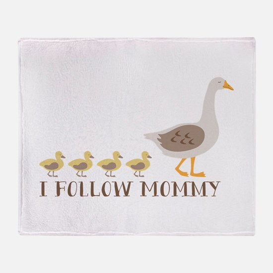 I Follow Mommy Throw Blanket