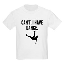 Cant I Have Dance T-Shirt