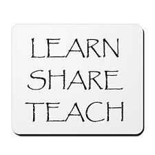 Learn Share Teach Mousepad