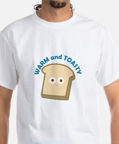 bread warm and toasty T-Shirt
