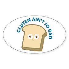 bread gluten ain t so bad Decal