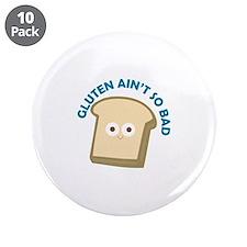 "bread gluten ain t so bad 3.5"" Button (10 pack)"