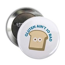 "bread gluten ain t so bad 2.25"" Button (10 pack)"