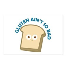bread gluten ain t so bad Postcards (Package of 8)