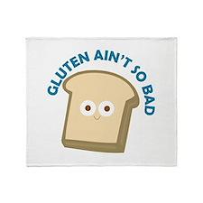 bread gluten ain t so bad Throw Blanket