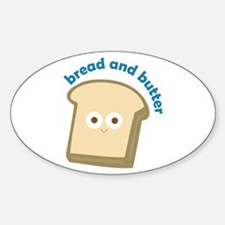 bread bread and butter Decal
