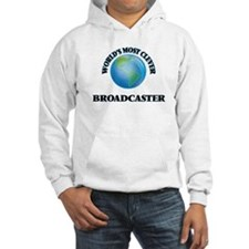 World's Most Clever Broadcaster Hoodie