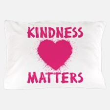 KINDNESS MATTERS Pillow Case