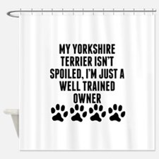 Well Trained Yorkshire Terrier Owner Shower Curtai