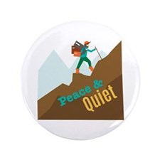 "Peace & Quiet 3.5"" Button"