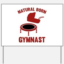 Natural Born Gymnast Yard Sign