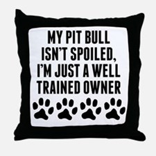 Well Trained Pit Bull Owner Throw Pillow