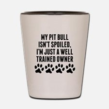 Well Trained Pit Bull Owner Shot Glass
