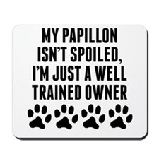 Well Trained Papillon Owner Mousepad