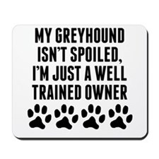 Well Trained Greyhound Owner Mousepad