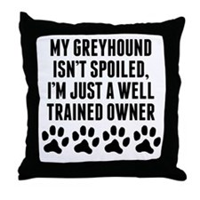 Well Trained Greyhound Owner Throw Pillow