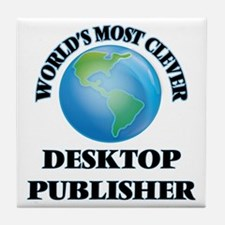 World's Most Clever Desktop Publisher Tile Coaster