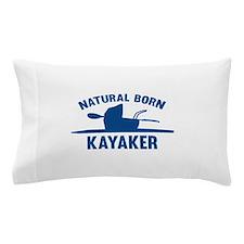 Natural Born Kayaker Pillow Case