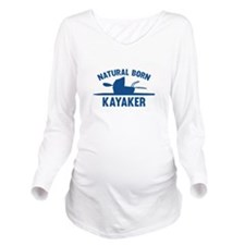 Natural Born Kayaker Long Sleeve Maternity T-Shirt