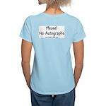 """""""Please! No Autographs"""" Light T-Shirt"""