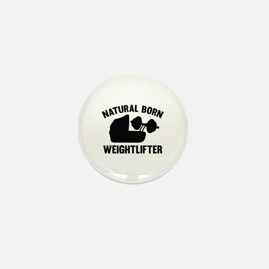 Natural Born Weightlifter Mini Button