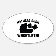 Natural Born Weightlifter Sticker (Oval)