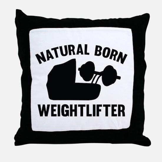 Natural Born Weightlifter Throw Pillow