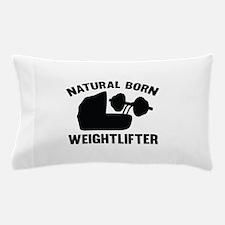 Natural Born Weightlifter Pillow Case