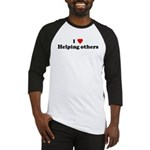 I Love Helping others Baseball Jersey
