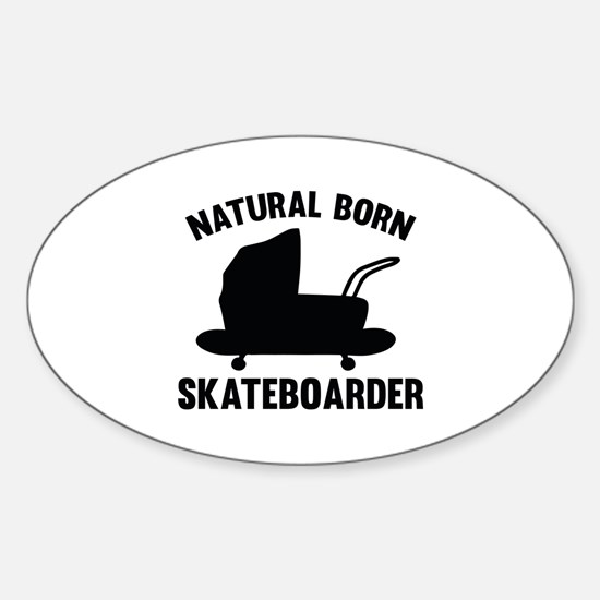 Natural Born Skateboarder Sticker (Oval)