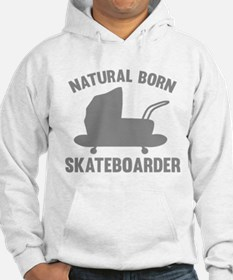 Natural Born Skateboarder Hoodie