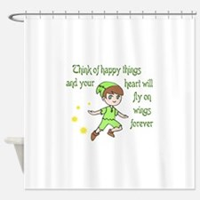 THINK OF HAPPY THINGS Shower Curtain