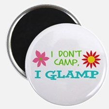 I GLAMP NOT CAMP Magnets