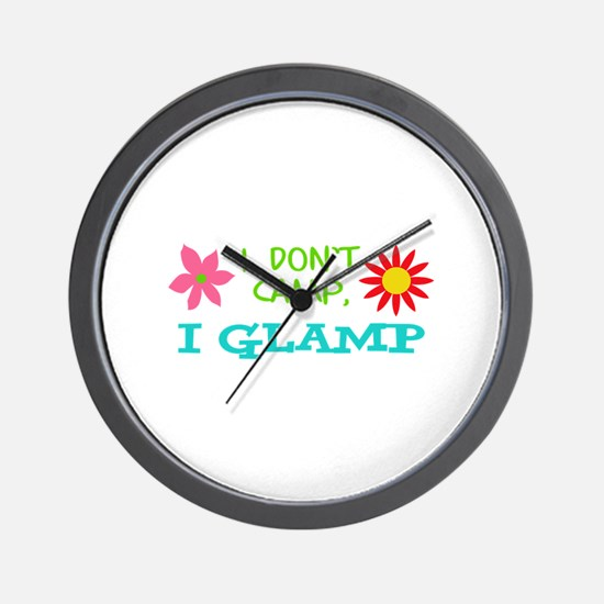 I GLAMP NOT CAMP Wall Clock