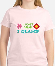 I GLAMP NOT CAMP T-Shirt