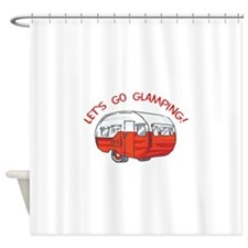 LETS GO GLAMPING Shower Curtain