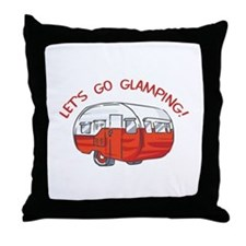 LETS GO GLAMPING Throw Pillow