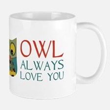Owl Always Love You Mugs